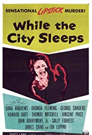 While the City Sleeps (1956) Poster - Movie Forum, Cast, Reviews