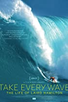 Take Every Wave: The Life of Laird Hamilton (2017) Poster