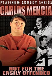 Carlos Mencia: Not for the Easily Offended (2005) Poster - Movie Forum, Cast, Reviews
