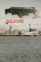 Image of Alive in Joburg