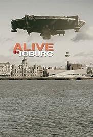 Alive in Joburg(2005) Poster - Movie Forum, Cast, Reviews