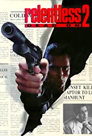 Dead On: Relentless II (1992) Poster - Movie Forum, Cast, Reviews