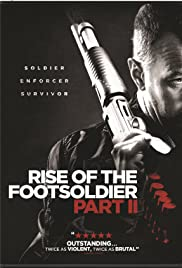 Rise of the Footsoldier Part II(2015) Poster - Movie Forum, Cast, Reviews