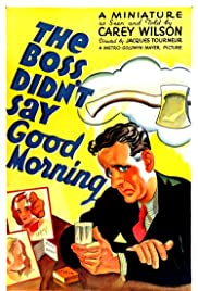The Boss Didn't Say Good Morning Poster