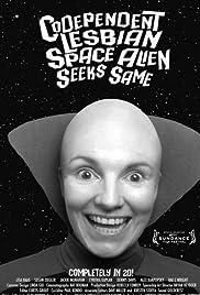 Codependent Lesbian Space Alien Seeks Same(2011) Poster - Movie Forum, Cast, Reviews