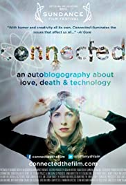 Connected: An Autoblogography About Love, Death & Technology(2011) Poster - Movie Forum, Cast, Reviews