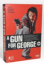 A Gun for George (2011) Poster - Movie Forum, Cast, Reviews