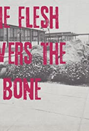 The Flesh Covers the Bone Poster