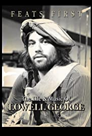 Feats First: The Life & Music of Lowell George Poster