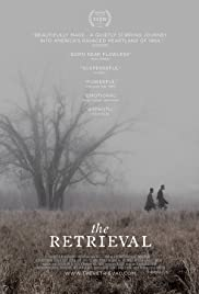 The Retrieval (2013) Poster - Movie Forum, Cast, Reviews