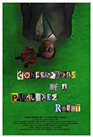Confessions of a Paralyzed Robot Poster