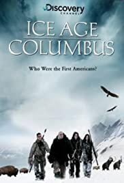 Ice Age Columbus: Who Were the First Americans? Poster