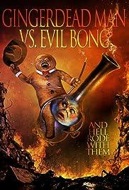 Gingerdead Man Vs. Evil Bong(2013) Poster - Movie Forum, Cast, Reviews