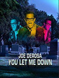 Joe Derosa You Let Me Down (2017)