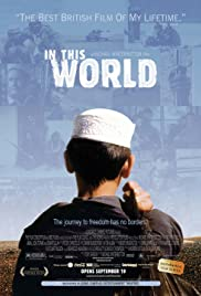 In This World (2002) Poster - Movie Forum, Cast, Reviews