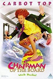 Chairman of the Board (1998) Poster - Movie Forum, Cast, Reviews
