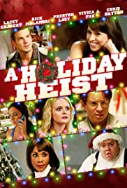 A Holiday Heist (2011) Poster - Movie Forum, Cast, Reviews