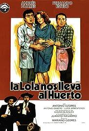 La Lola nos lleva al huerto Poster