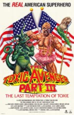 The Toxic Avenger Part III The Last Temptation of Toxie(1989)