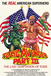 The Toxic Avenger Part III: The Last Temptation of Toxie (1989) Poster - Movie Forum, Cast, Reviews