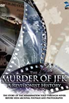 Image of The Murder of JFK: A Revisionist History