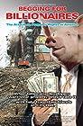 Begging for Billionaires