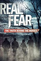 Image of Real Fear: The Truth Behind the Movies