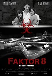 Faktor 8 - Der Tag ist gekommen (2009) Poster - Movie Forum, Cast, Reviews