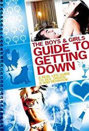 The Boys and Girls Guide to Getting Down (2011) Poster - Movie Forum, Cast, Reviews