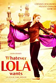 Whatever Lola Wants (2007) Poster - Movie Forum, Cast, Reviews