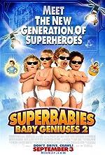Superbabies Baby Geniuses 2(2004)