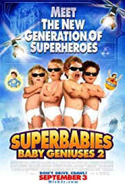 Superbabies: Baby Geniuses 2 (2004) Poster - Movie Forum, Cast, Reviews