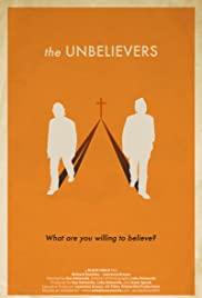 The Unbelievers (2013) Poster - Movie Forum, Cast, Reviews