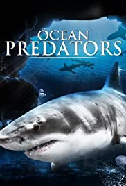 Ocean Predators (2013) Poster - Movie Forum, Cast, Reviews