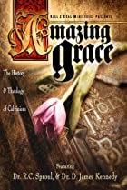 Image of Amazing Grace: The History and Theology of Calvinism