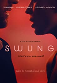 Swung (2015) Poster - Movie Forum, Cast, Reviews