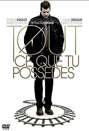 Tout ce que tu possèdes(2012) Poster - Movie Forum, Cast, Reviews