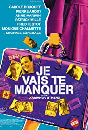 Je vais te manquer (2009) Poster - Movie Forum, Cast, Reviews