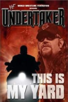 Image of WWE: Undertaker - This Is My Yard