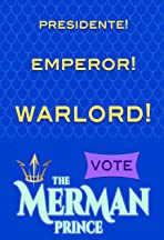 The Merman Prince for El Presidente Emperor Warlord!