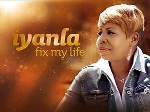 Iyanla Fix My Life