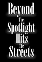 Beyond the Spotlight: Hits the Streets
