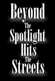 Beyond the Spotlight: Hits the Streets Poster
