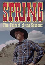 Spring: The Fairest of the Seasons
