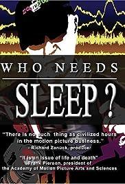 Who Needs Sleep?(2006) Poster - Movie Forum, Cast, Reviews