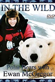 The Polar Bears of Churchill, with Ewan McGregor Poster