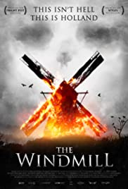 The Windmill (2016) Poster - Movie Forum, Cast, Reviews