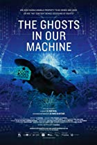 The Ghosts in Our Machine (2013) Poster