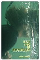 Deste Lado da Ressurreição (2011) Poster