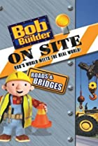 Image of Bob the Builder on Site: Roads and Bridges